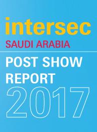 Intersec Saudi Arabia Post Show Report 2017